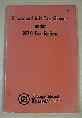 Vintage 1976 Government Estate Gift Tax Changes TAX FORM-CHICAGO TITLE & TRUST