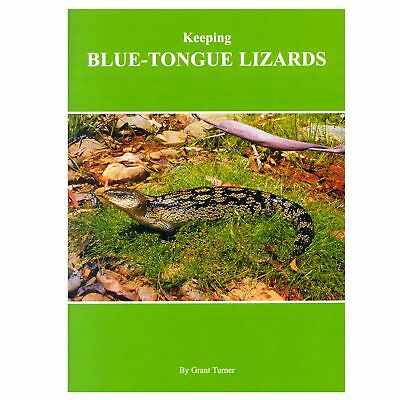 Keeping Blue Tongue Lizards By Grant Turner Book