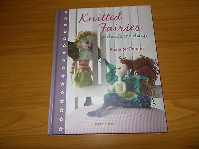 Knitting Book~Knitted Fairies To Cherish & Charm~Fiona Mcdonald~10 Fairy Designs