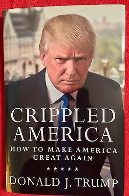 Donald Trump Signed Crippled America Rare! Autographed By The President!!