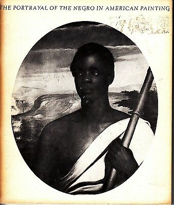 The Portrayal of the Negro in American Painting Forum Gallery NYC 1967 Catalog