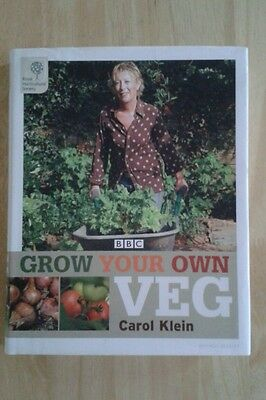 Grow your own veg by Carol Klein, Royal Horticultural Society.