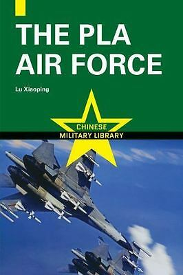The Pla Air Force (chinese Military Library): By Xiaoping Lu, Quan Ma, Xiaoso...