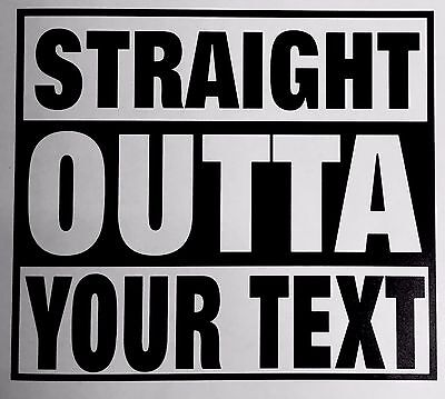 Straight outta CUSTOM  car van FUNNY window sticker vinyl decal JDM DRIFT VW BMW
