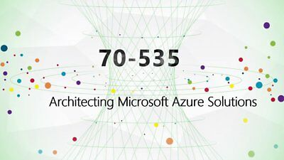 Exam Preparation 70-535, Architecting Microsoft Azure Solutions, PDF Only