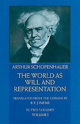The World as Will and Representation - Volume 1: v. 1, Arthur Schopenhauer, New