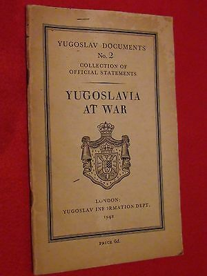 YUGOSLAVIA AT WAR OFFICIAL STATEMENTS BOOK 1942 YUGOSLAV DOCUMENTS No.2