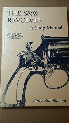 The S & W Revolvers  A Shop Manual by Jerry Kuhnhausen Book