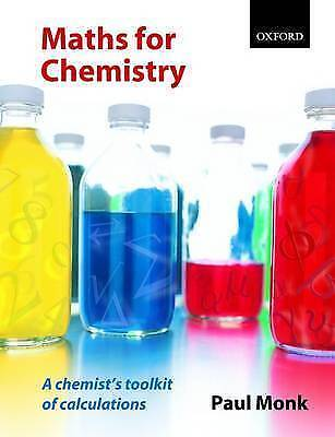 Maths for Chemistry: A Chemist's Toolkit of Calculations by Paul Monk...