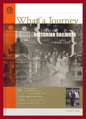 What a Journey - Life in the Victorian Railways 1948-1987