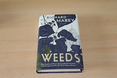 Richard Mabey Book - Weeds - How Vagabond Plants Changed The Way We Think