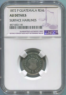 1872 P Guatemala Silver Real. NGC AU Details