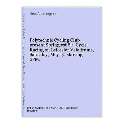 Polytechnic Cycling Club present Springfest 80. Cycle- Racing on Leicester Velod