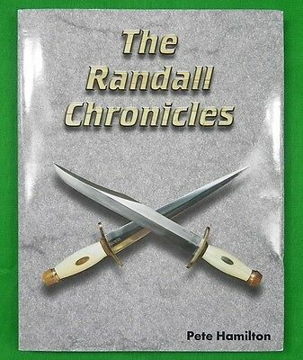 The Randall Fighting Hunting Knife Chronicles Book by Pete Hamilton