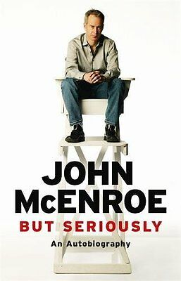 But Seriously: An Autobiography by John McEnroe - Hardcover