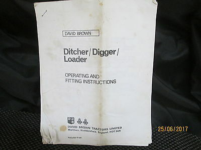 DAVID BROWN - Ditcher / Digger / Loader Operating and Fitting Instructions