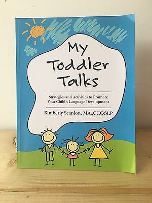 My Toddler Talks: Strategies and Activities to Promote Your Child's Language De…
