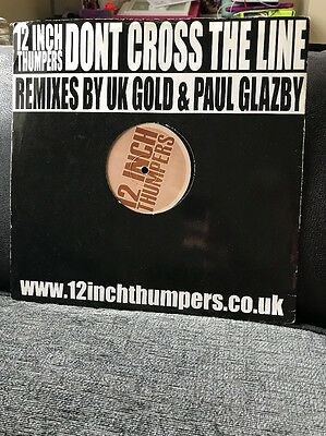 """12 Inch Thumpers - Don't Cross The Line (Remixes) 12"""" HARD HOUSE EP (2000) Vinyl"""