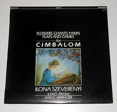 Ilona Szeverenyi - LP - Flowers Chants Hymn Plays And Games For Cimbalom