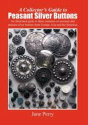 Collector's Guide to Peasant Silver Buttons: By Jane Perry