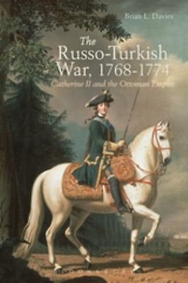 Russo-Turkish War, 1768-1774 : Catherine II and the Ottoman Empire: By Davies...