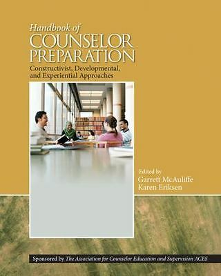 Handbook Of Counselor Preparation: Constructivist, Developmental, And Experie...