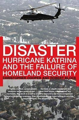 Disaster: Hurricane Katrina And The Failure Of Homeland Security: By Christop...