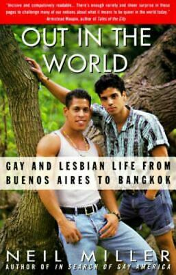 Out in the World: Gay and Lesbian Life from Buenos Aires to Bangkok: By Mille...
