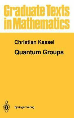 Quantum Groups: By Christian Kassel