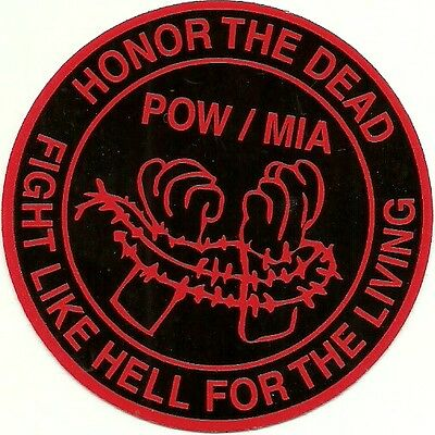 POW MIA HONOR THE DEAD FIGHT FOR THE LIVING   sticker decal