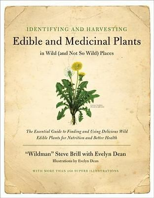 Identifying And Harvesting Edible And Medicinal Plants In Wild (and Not So Wi...