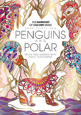 Harmony of Colours: Book 32 PENGUINS and POLAR Bears Latest Adult Colouring Book