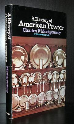 A HISTORY OF AMERICAN PEWTER - Montgomery, Charles - First Edition 2nd Printing
