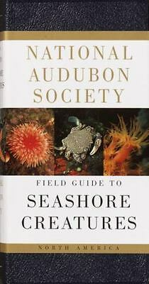 National Audubon Society Field Guide to North American Seashore Creatures: By...