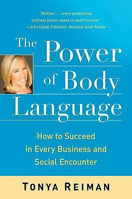 The Power of Body Language: How to Succeed in Every Business and Social Encou...
