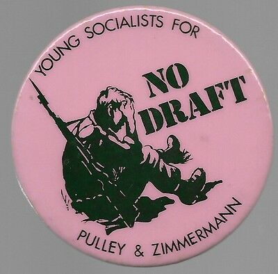 No Military Draft Young Socialists For Pulley And Zimmerman Political Pin