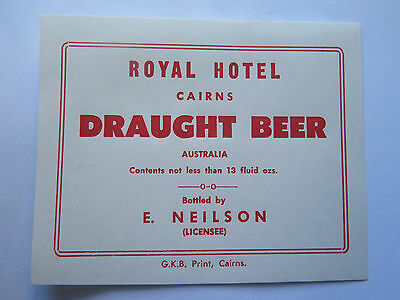 ROYAL HOTEL CAIRNS DRAUGHT BEER LABEL 1960s QUEENSLAND 13 FLUID OZS
