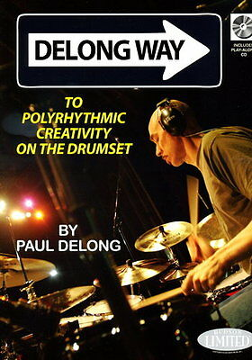 Delong Way To Polyrhythmic Creativity On The Drumset - Drums - Score + CD