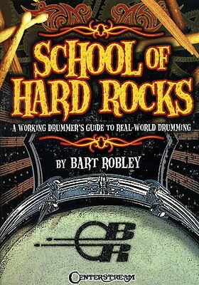School of Hard Rocks : A Working Drummer's Guide to Real-World Drumming - Drums