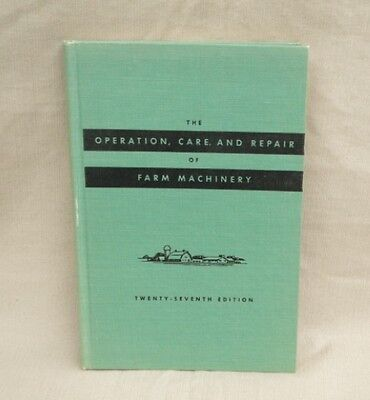 Operation, Care, & Repair of Farm Machinery - two editions 1955, 1957 John Deere
