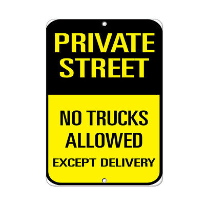 Private Street No Trucks Allowed Except Delivery Aluminum METAL Sign