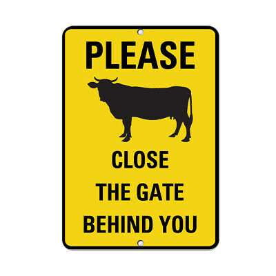 Please Close The Gate Behind You Cow Symbol Activity Sign Aluminum METAL Sign