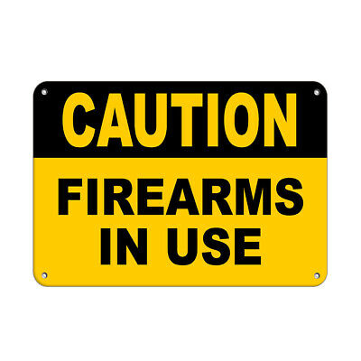 Caution Firearms In Use Security Sign Aluminum METAL Sign