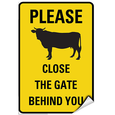 Please Close The Gate Behind You Cow Symbol Activity Sign LABEL DECAL STICKER