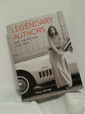 Legendary Authors and the Clothes They Wore by Terry Newman Hardcover Book NEW