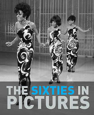 The Sixties in Pictures by Parragon (Hardback, 2007)