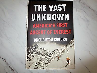 The Vast Unknown: America''s First Ascent of Everest by Broughton Coburn