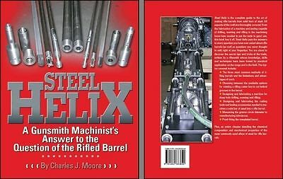 Steel Helix A Gunsmith Machinist's Answer to the Question of the Rifle Barrell
