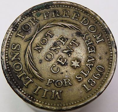 1860 Hard Times Slavery Token Millions for Freedom Not One Cent Copper #13612