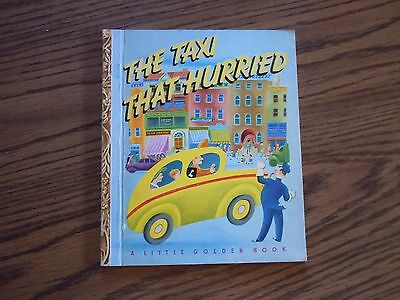 """Little Golden Book - Edition """"d"""" -  """"the Taxi That Hurried"""" - 1946"""